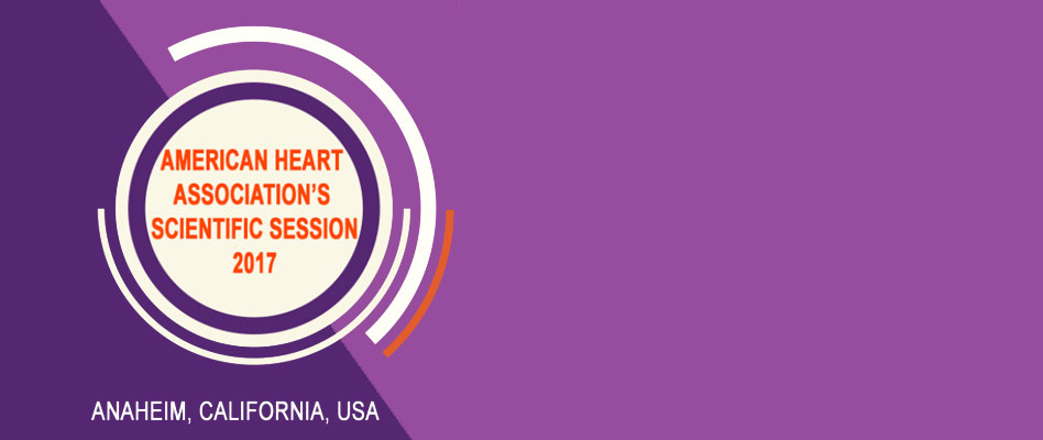 AMERICAN HEART ASSOCIATION'S SCIENTIFIC SESSIONS 2017
